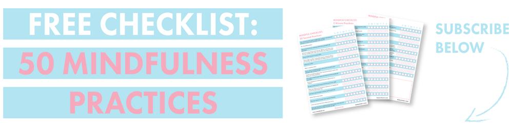free checklist: 50 Mindfulness Practices