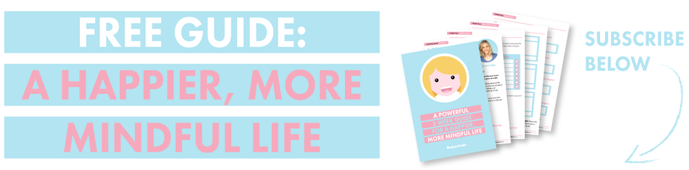 Free guide: A Happier, More Mindful Life