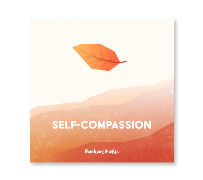 Self-Compassion Meditation Album Rachael Kable