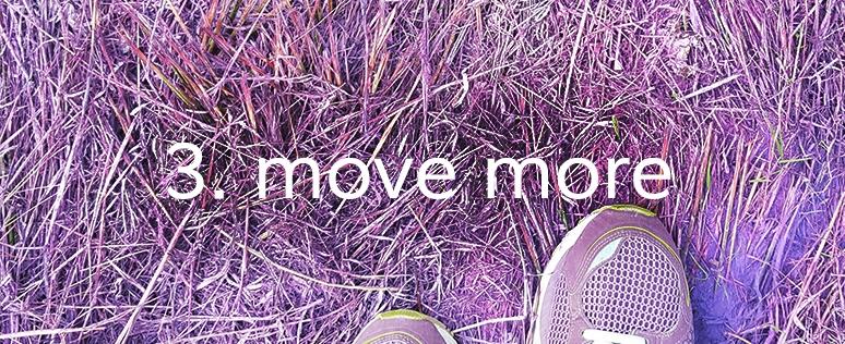 3. move more