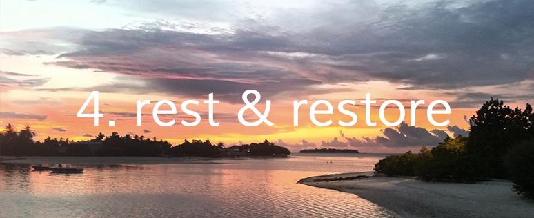 4. rest & restore