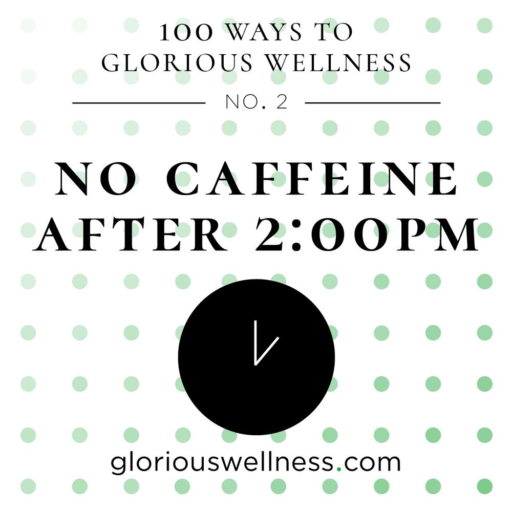 No. 2 - No Caffeine After 2:00PM
