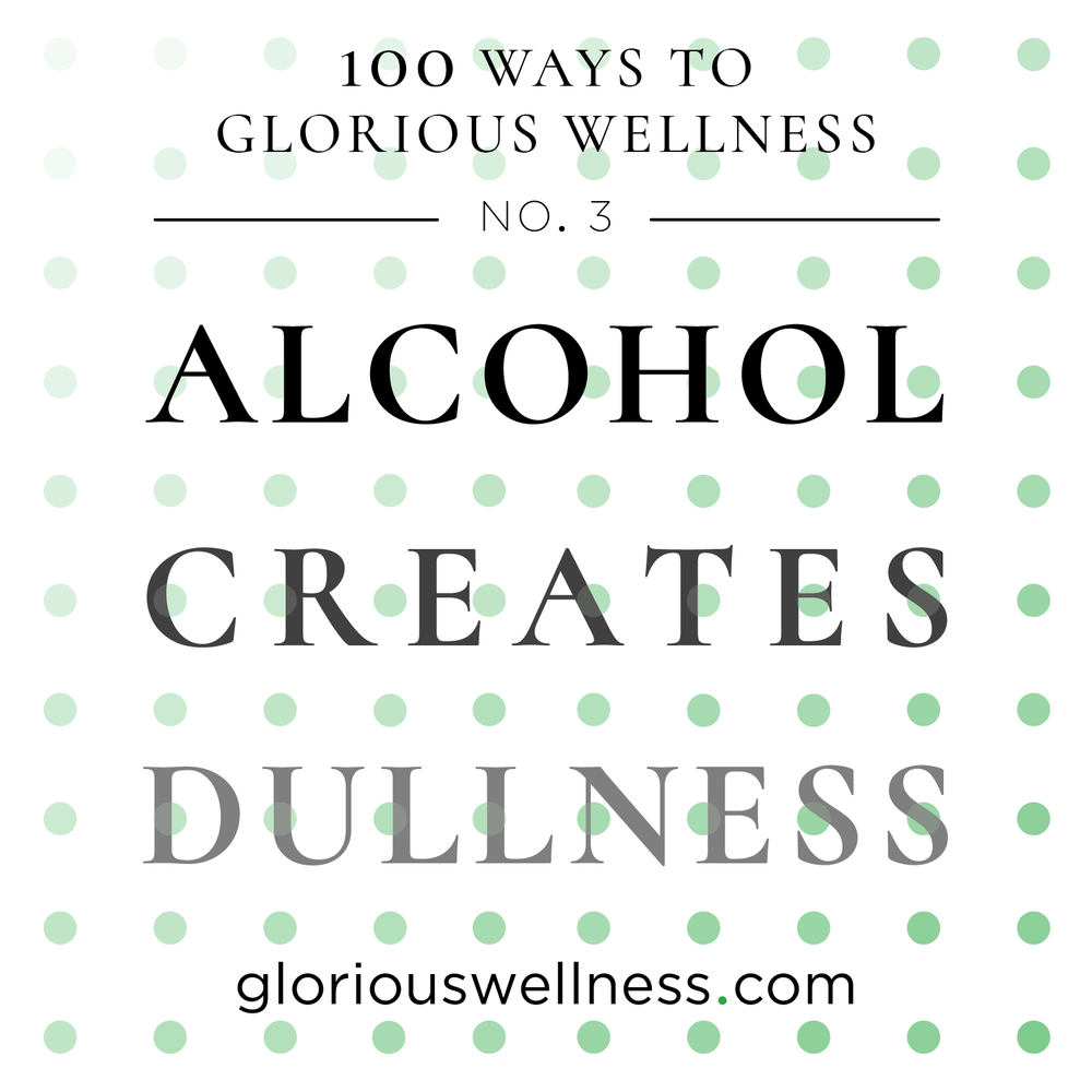 No. 3 - Alcohol Creates Dullness