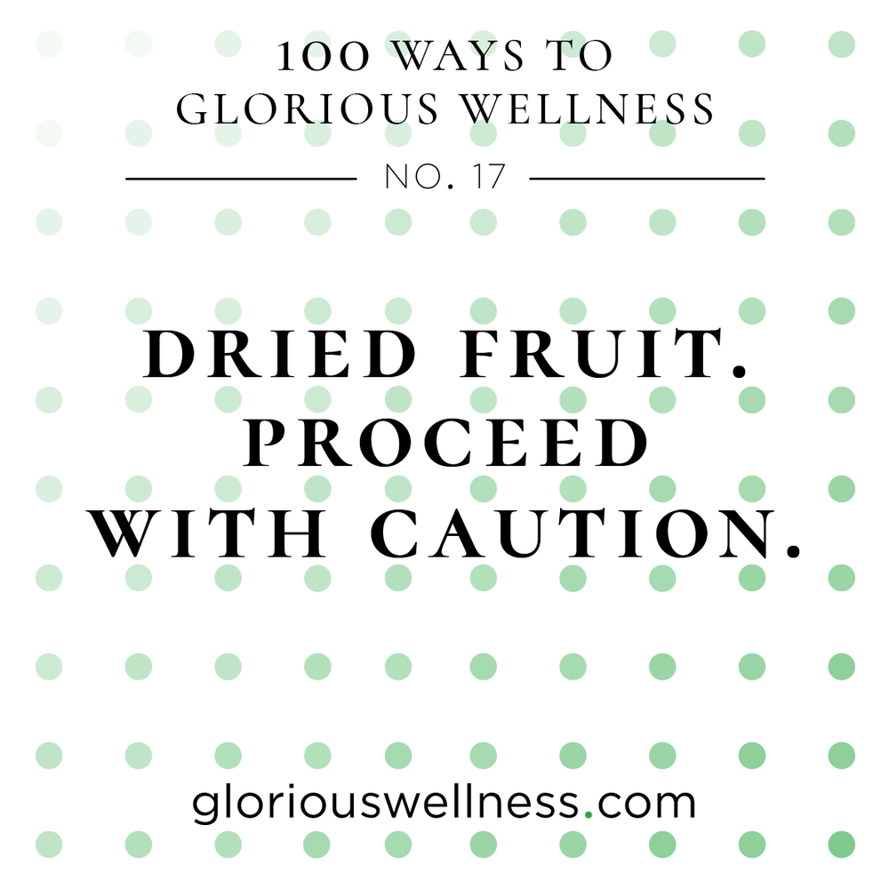Drief Fruits Proceed With Caution 100 Ways to Glorious Wellness Number Seventeen - Health Coach to High Flyers.png