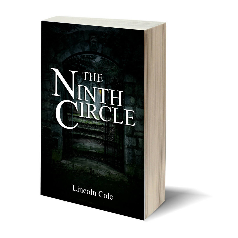 The Ninth Circle - Arthur Vangeest has been hunting a cult known as the Ninth Circle for months and finally located their base of operations, but something goes terribly wrong before he can strike at them. Someone he trusts betrays him and his wife and young daughter are murdered. Now he isn't sure if there is anything left to live for. But, when he exacts his revenge on the people that hurt him, he finds a new reason to stay alive.