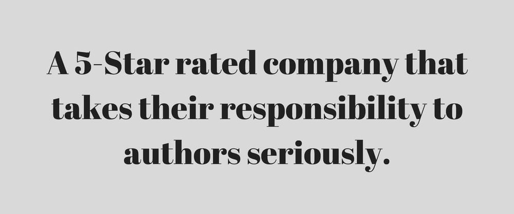 A 5-star rated company that takes their responsibilty to authors seriously