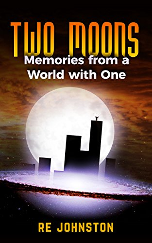 Two Moons - Reincarnation offers a second chance. . . . . .but it comes with strings attached.On Jay's world coming of age is a big deal. That's when the recollections start.