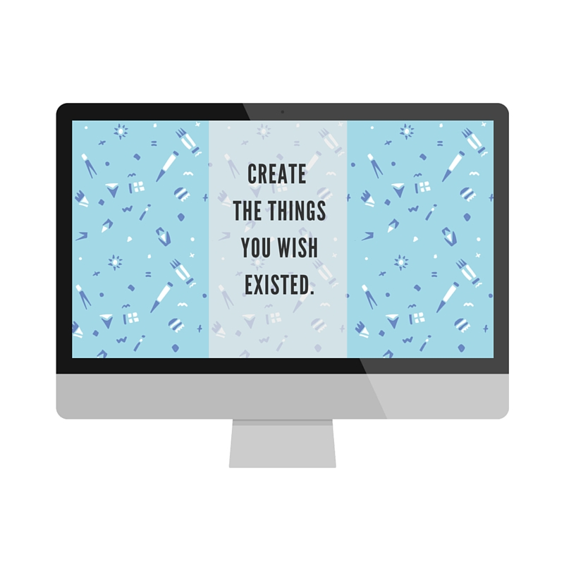 Create the Things You Wish Existed Wallpaper Download | Made with Love by @collettelazor