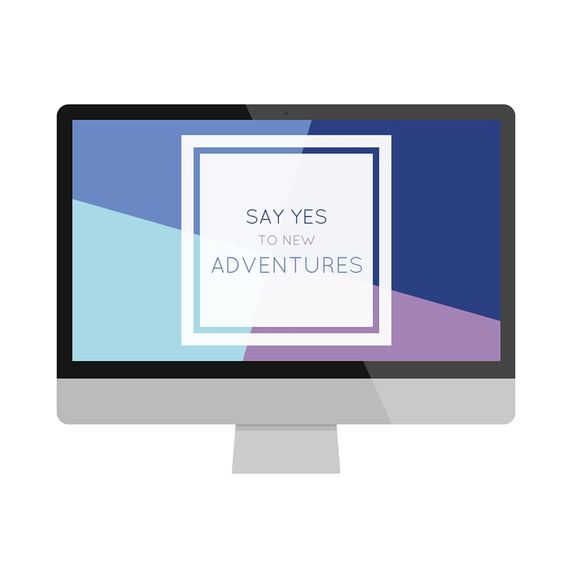 Say Yes to Adventures Wallpaper Download | Made with Love by @collettelazor