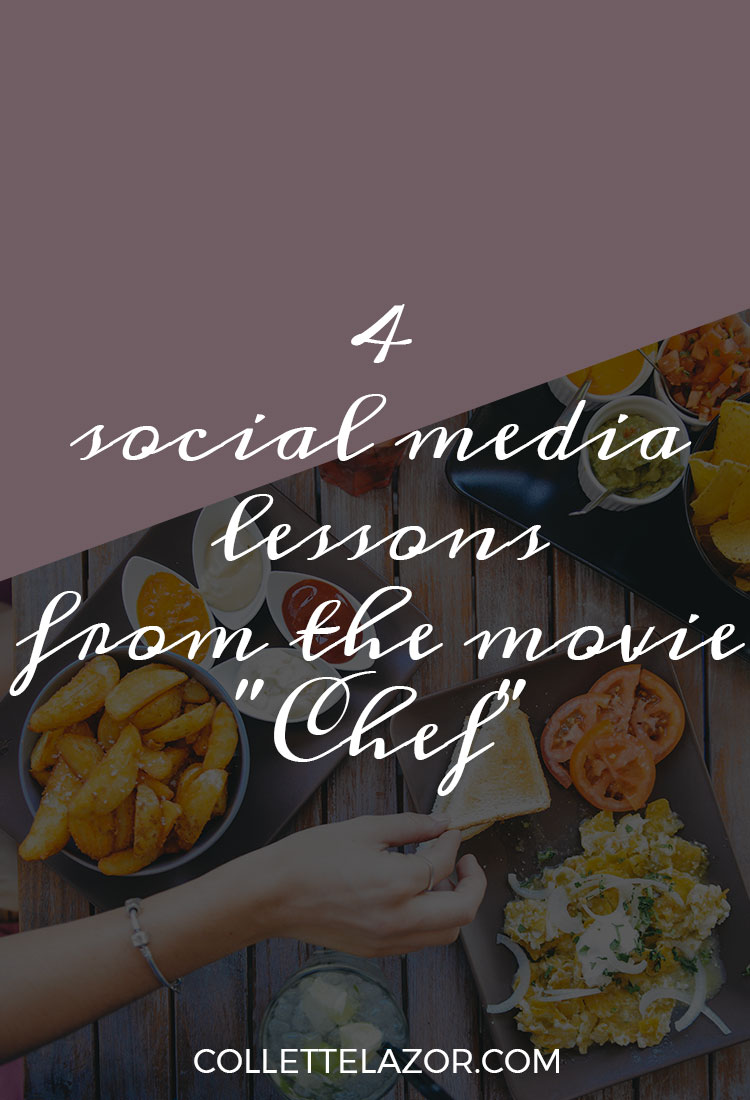 "4 Social Media Lessons from the Movie ""Chef"" by @collettelazor"