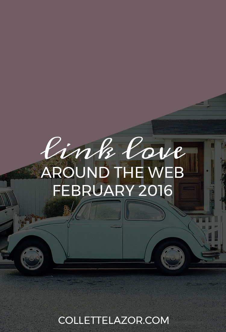 Link Love | 2 - A Collection of Web Awesomsauce Delivered Monthly by @collettelazor