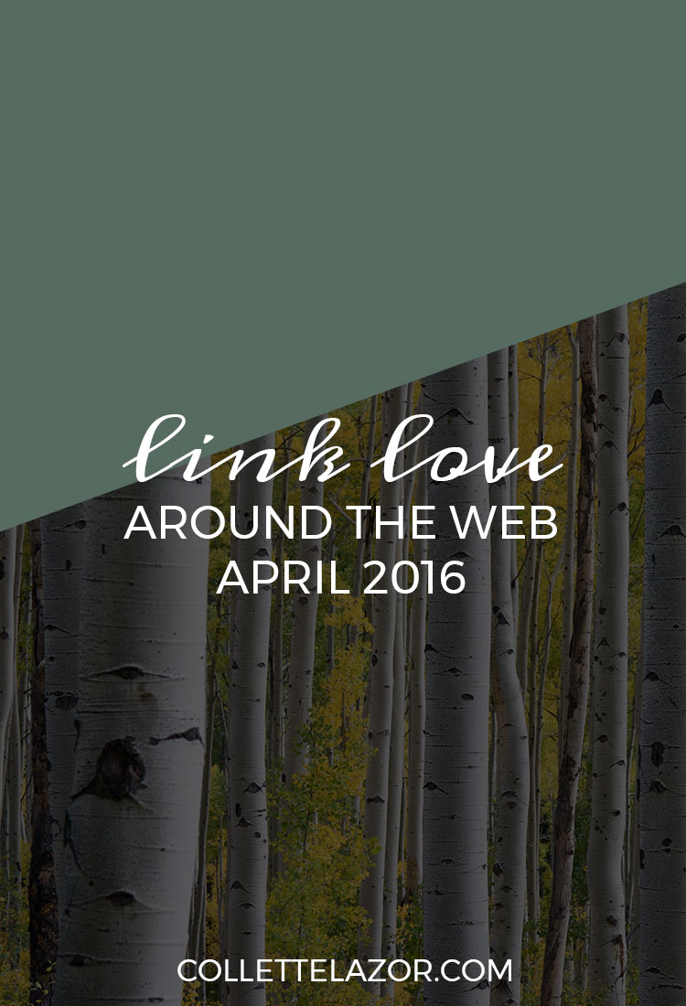 Link Love | 4 - A Collection of Web Awesomsauce Delivered Monthly by @collettelazor