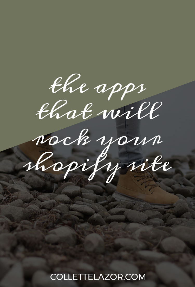 The Apps that will Rock Your Shopify Website // @collettelazor