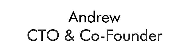 Andrew Developer CTO Co-founder