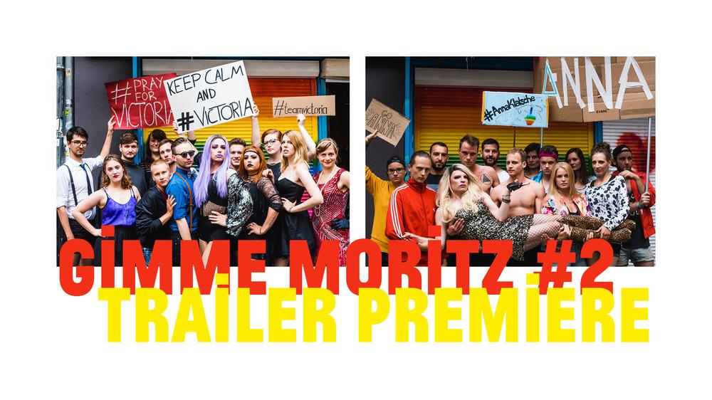 GIMME MORITZ #2   Trailer Premiere   !! DIENSTAG 09 08 16 !!   22.30 H    VICTORIA BACON vs. ANNA KLATSCHE   Der legendäre Feud zwischen Berlins sexiesten Drag Queens Victoria Bacon und Anna Klatsche kommt endlich auf die Leinwand. Erlebt den grandiosen Trailer für GIMME MORITZ #2 auf unserer Trailer Premiere bei GAY WEDDING.    Bist du #TEAMVICTORIA   oder #TEAMANNA  ? Und was wird dich sonst noch bei GIMME MORITZ #2 am 27. August erwarten? Das alles erfährtst du bei der Trailer Premiere um 22.00 H.   Und beim EXPRESS QUIZ gibt's noch Freigetränke und Moritz Merch zu gewinnen.    Perfekter Abend! Wen sehen wir da?  Das Team von Moritz Bar und   Moritz am Park  .     FB VERANSTALTUNG
