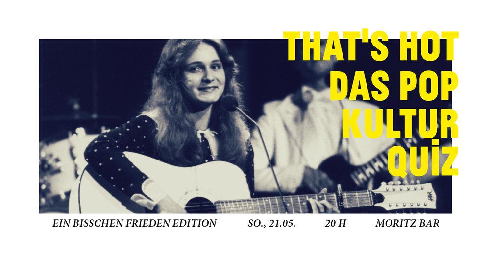 """""""Ein bisschen Frieden, ein bisschen Sonne für diese Erde, auf der wir wohnen. Ein bisschen Frieden, ein bisschen Freude, ein bisschen Wärme, das wünsch' ich mir.""""  Mit diesen Lyrics sprach die damals 17 jährige Sängerin Nicole im Jahr 1982 ganz Europa aus der Seele, und gewann mit haushohem Vorsprung den Eurovision Song Contest (ESC).  Wir von der Moritz Bar lieben den ESC einfach, und genauso lieben wir Europa! Das wollen wir bei der """"Ein bisschen Frieden Edition"""" unseres legendären Popkulturquizzes feiern, mit Fragen zum ESC und zu unserem geliebten Europa.  Durch das Quiz führen euch wie immer die charmanten Pro-Europa-HostsBjørn &Kilian, unterstützt von ESC-Engelchen und SchnapshostessVictoria Bacon. Und an der Bar erwartet euch Lukas.  Mitmachen können Teams bis zu 6 Teilnehmern. Zum Mitmachen ganz einfach unter   www.moritzbar.com/reservieren  unter dem Stichwort 'QUIZ' für dich und dein Team reservieren. Die Teilnahme kostet 1 EUR / Person.  Das Gewinnerteam gewinnt: - die Teilnahme-Euros aller Kandidaten - ein gigantisches Preispaket  Wir freuen uns auf euch.    FB VERANSTALTUNG"""