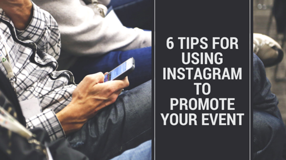 6 Tips for Using Instagram to Promote