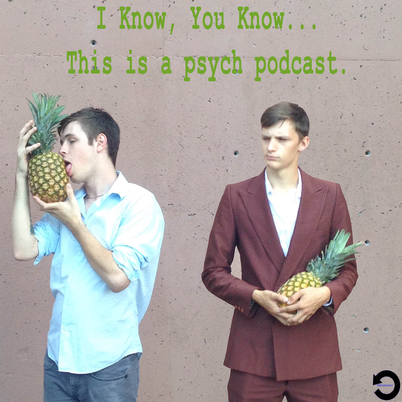 I Know, You Know... This is a psych podcast