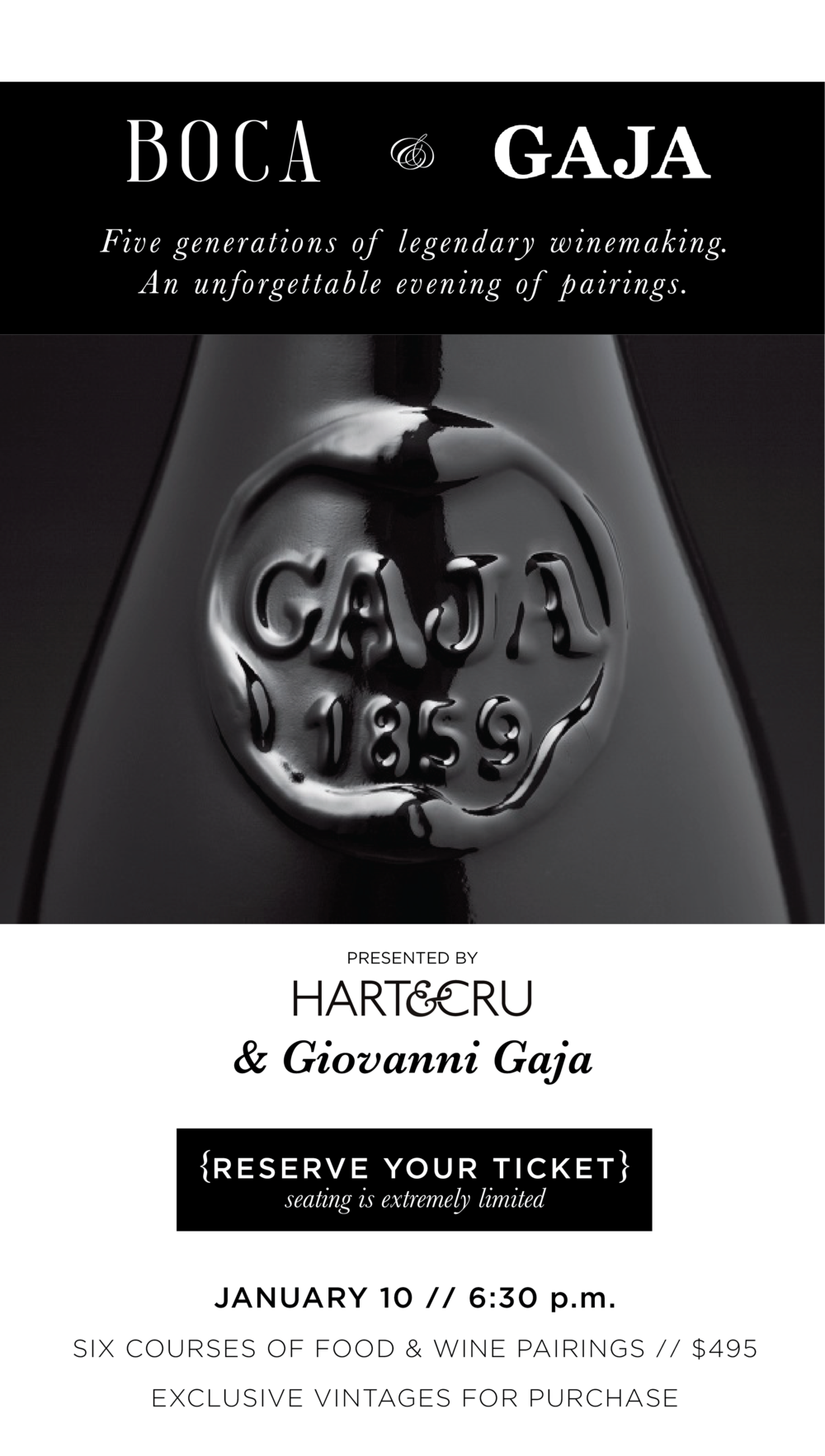 This January 10th, in collaboration with our dear friends from Boca Restaurant, we proudly present an evening of unforgettable food and the highly esteemed wines of the Gaja family.   Founded in 1859 in Barbaresco, the legendary winery represents five generations of winemaking knowledge passed   downward   throughout the years. From modest roots set down by founder Giovanni Gaja, to the near monolithic reputation they carry today, Gaja has always made a point to put quality,   craftsmanship   and innovation at the forefront of everything they do.  Join Giovanni Gaja, fifth-generation winemaker, for an evening showcasing the family's top vineyard sites and single vineyard wines, from Gaia & Rey Chardonnay to their iconic Barbaresco. Add to your cellar collection with exclusive vintages available for purchase.