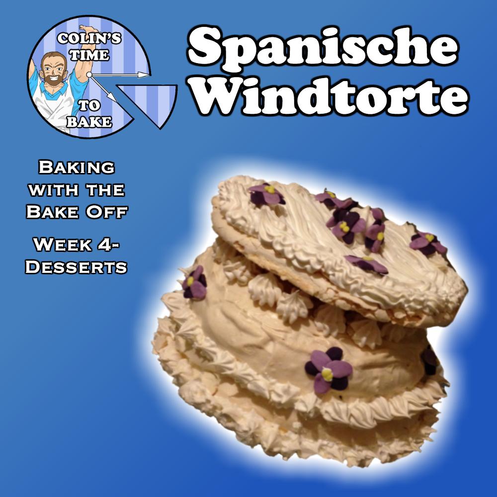 Week 4 | Desserts | Spanische Windtorte