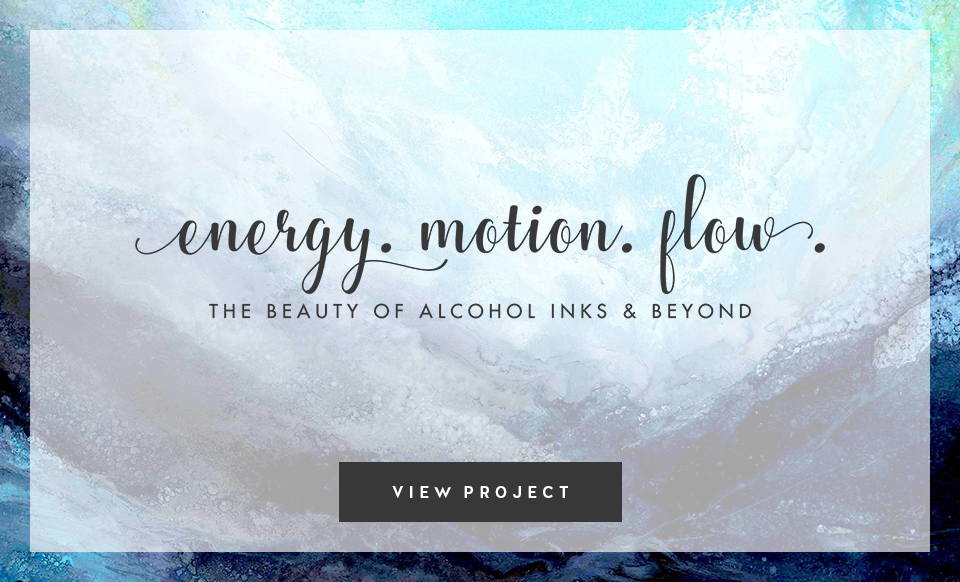 Energy Motion Flow: The Beauty of Alcohol Inks & Beyond Portfolio Project - Design by Janessa Rae Design Creative