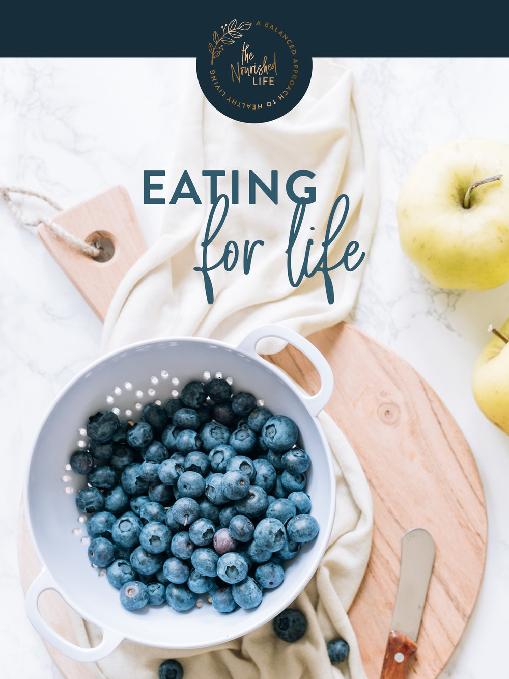 Eating for Life | The Nourished Life e-book design by Janessa Rae Design Creative