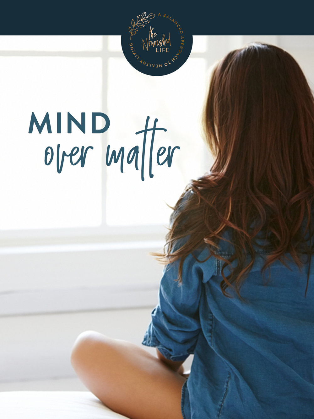 Mind Over Matter | The Nourished Life e-book design by Janessa Rae Design Creative