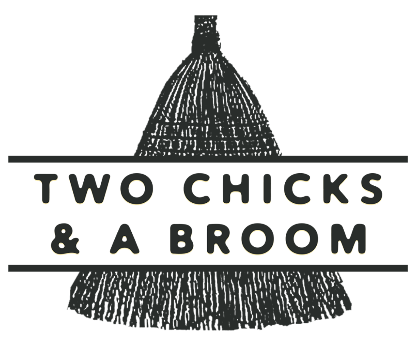 2 Chicks & A Broom