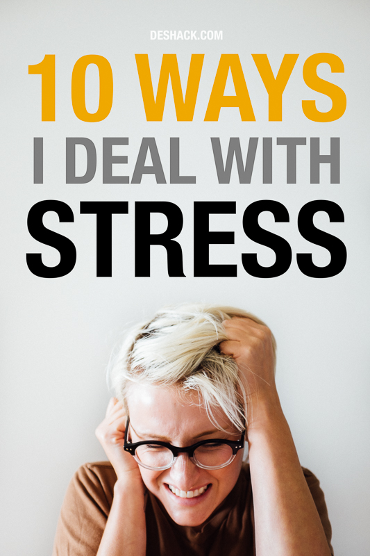 deshack_10_ways_to_deal_with_stress