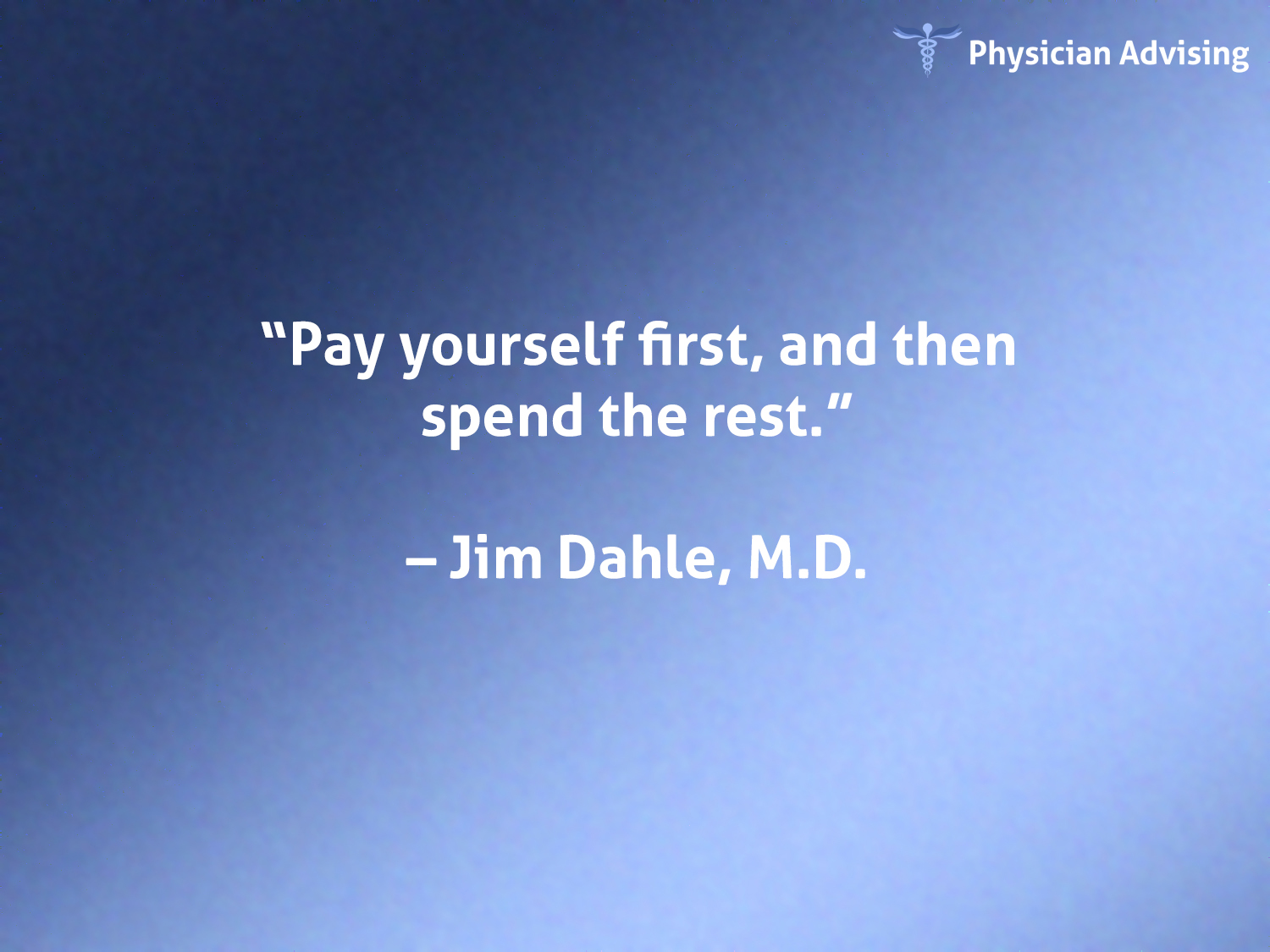 Physician Advising Quote 136 Fee Only Financial Advisor For Doctors