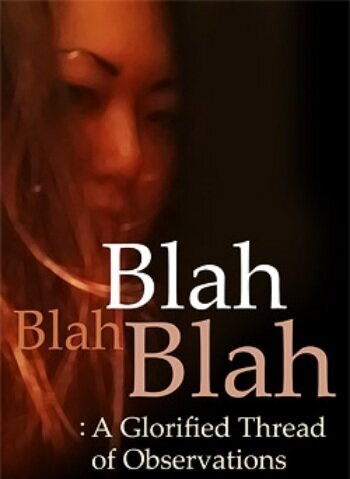 Blah Blah Blah: A Glorified Thread of Observations