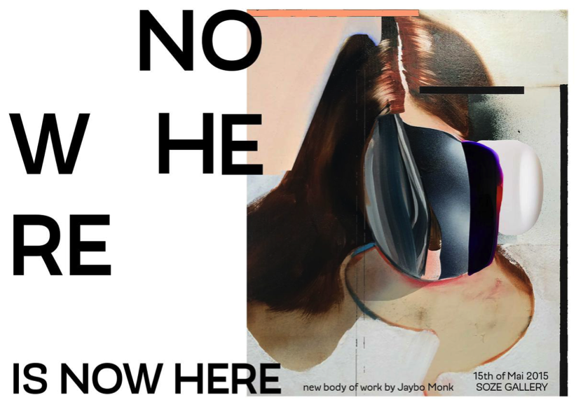 JAYBO MONK - NOWHERE IS HERE NOW MAY 15 - JUNE 15, 2015