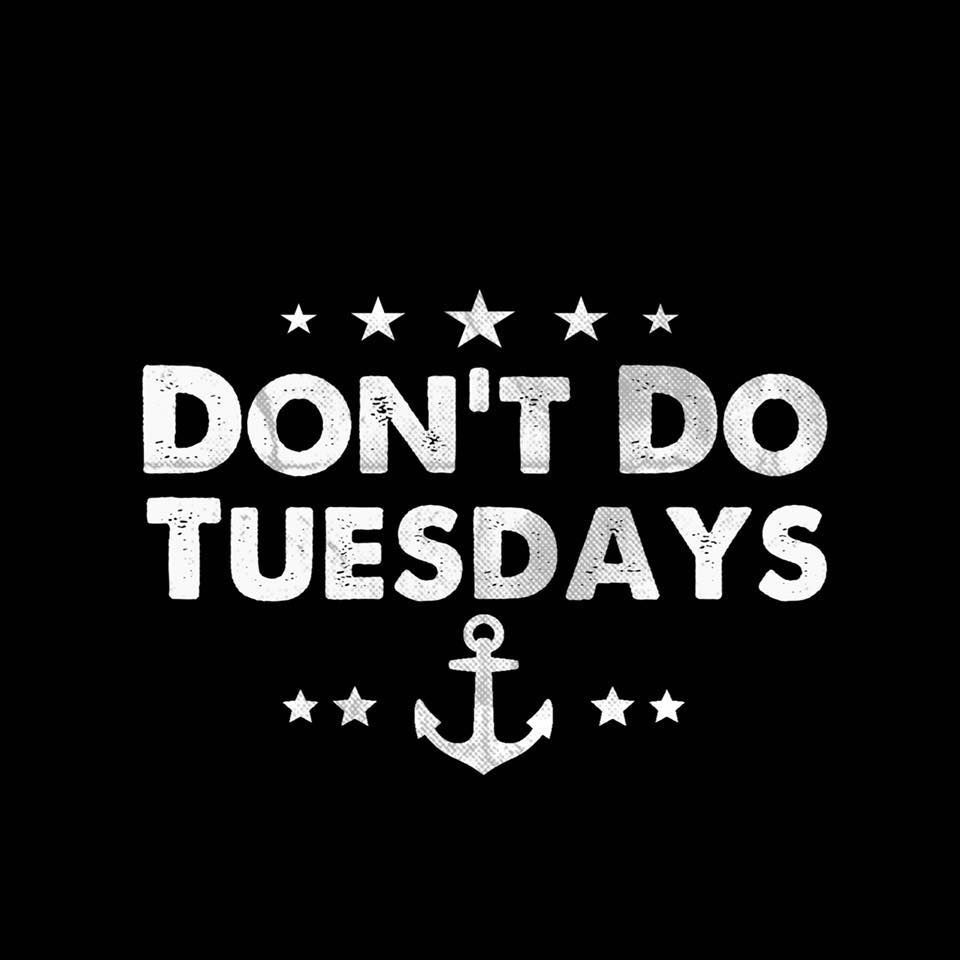 Don't do Tuesdays.jpg