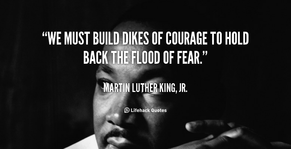 quote-Martin-Luther-King-Jr.-we-must-build-dikes-of-courage-to-100782