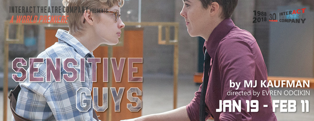 SENSITIVE GUYS by MJ KAUFMAN - January 19 - February 11