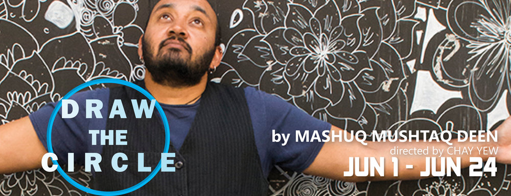 DRAW THE CIRCLE by Mashuq Mushtaq Deen  June 1 - June 24