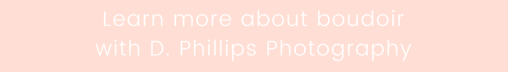 Learn about Boudoir Photography with D. Phillips Photography - http://www.dphillipsphotography.com/info/