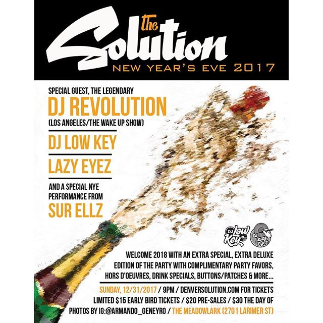 TONIGHT, 12/31 -  The @DenverSolution New Year's Eve 2017 w/special guest, the legendary @DJRevolution, @DJLowKey, @DJLazyEyez & a performance from @SurEllz! Photos by @Armando_Geneyro, complimentary party favors, hors d'oeuvres & more at @TheMeadowlarkBar to bring in 2018 – tickets available at DenverSolution.com!!! #DenverSolution #DJRevolution #DJLowKey #DJLazyEyez #SurEllz #TheMeadowlark #DenverMusic #DenverNYE #DenverNYE