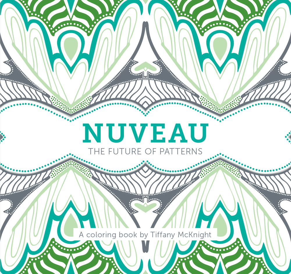 Our first title:  NUVEAU: The Future of Patterns , a coloring book by Tiffany McKnight. Available January 2017.  Order now .