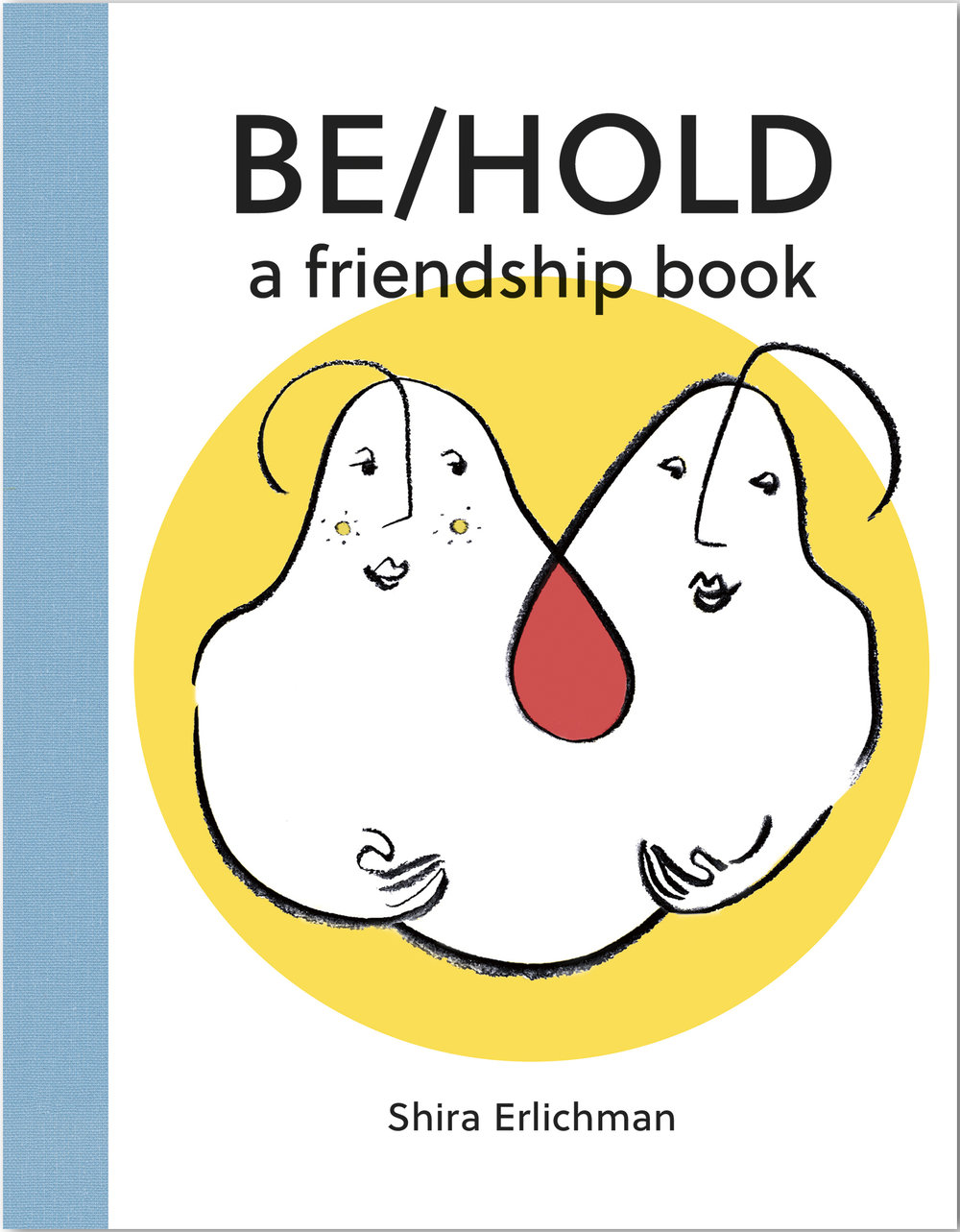Be/Hold: A Friendship Book