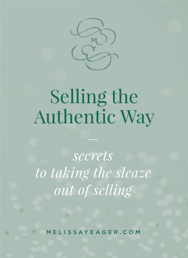 Selling the Authentic Way: secrets to taking the sleaze out of selling