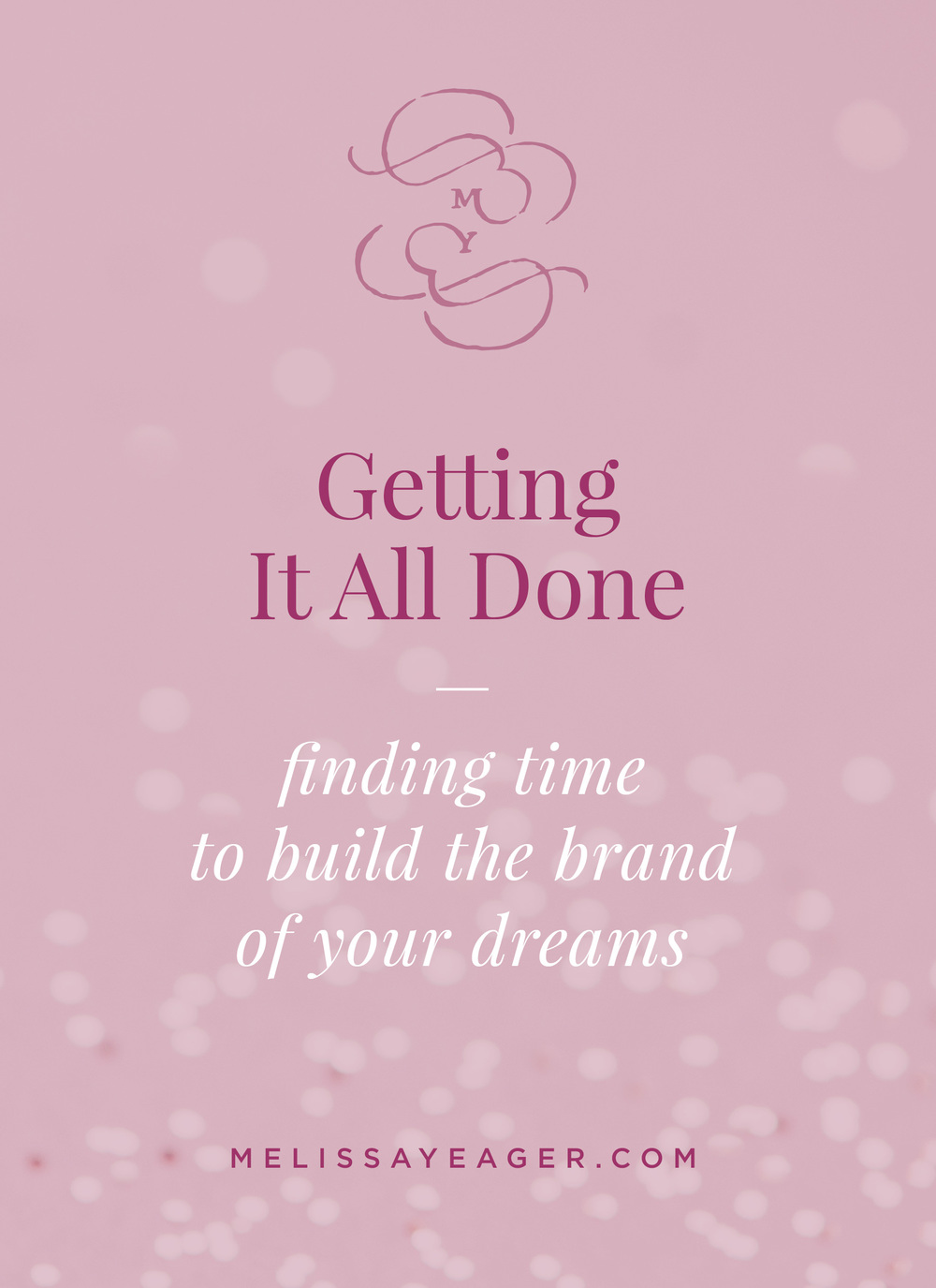 Getting It All Done: finding the time to build the brand of your dreams