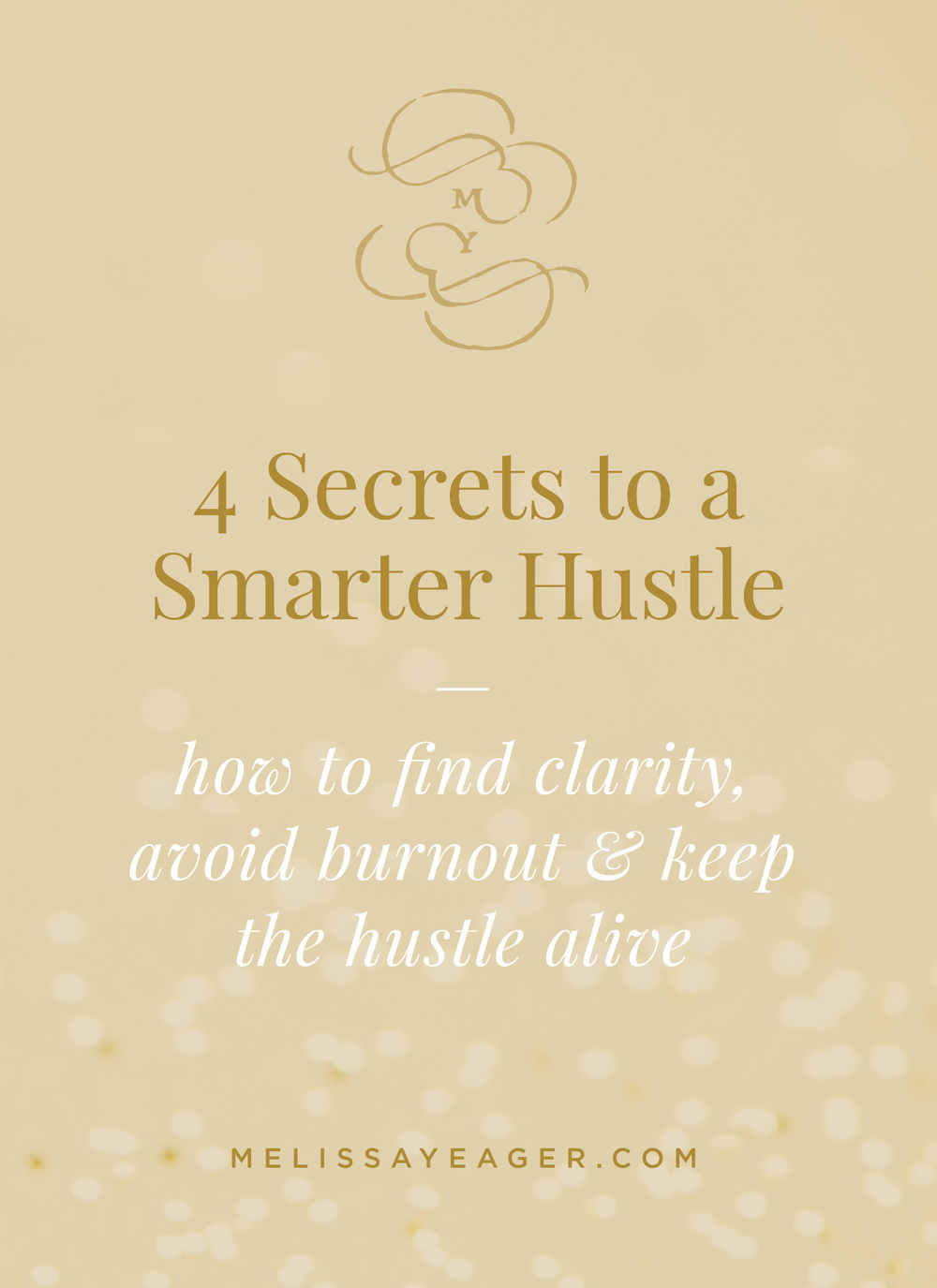 4 Secrets to a Smarter Hustle: how to find clarity, avoid burnout & keep the hustle alive