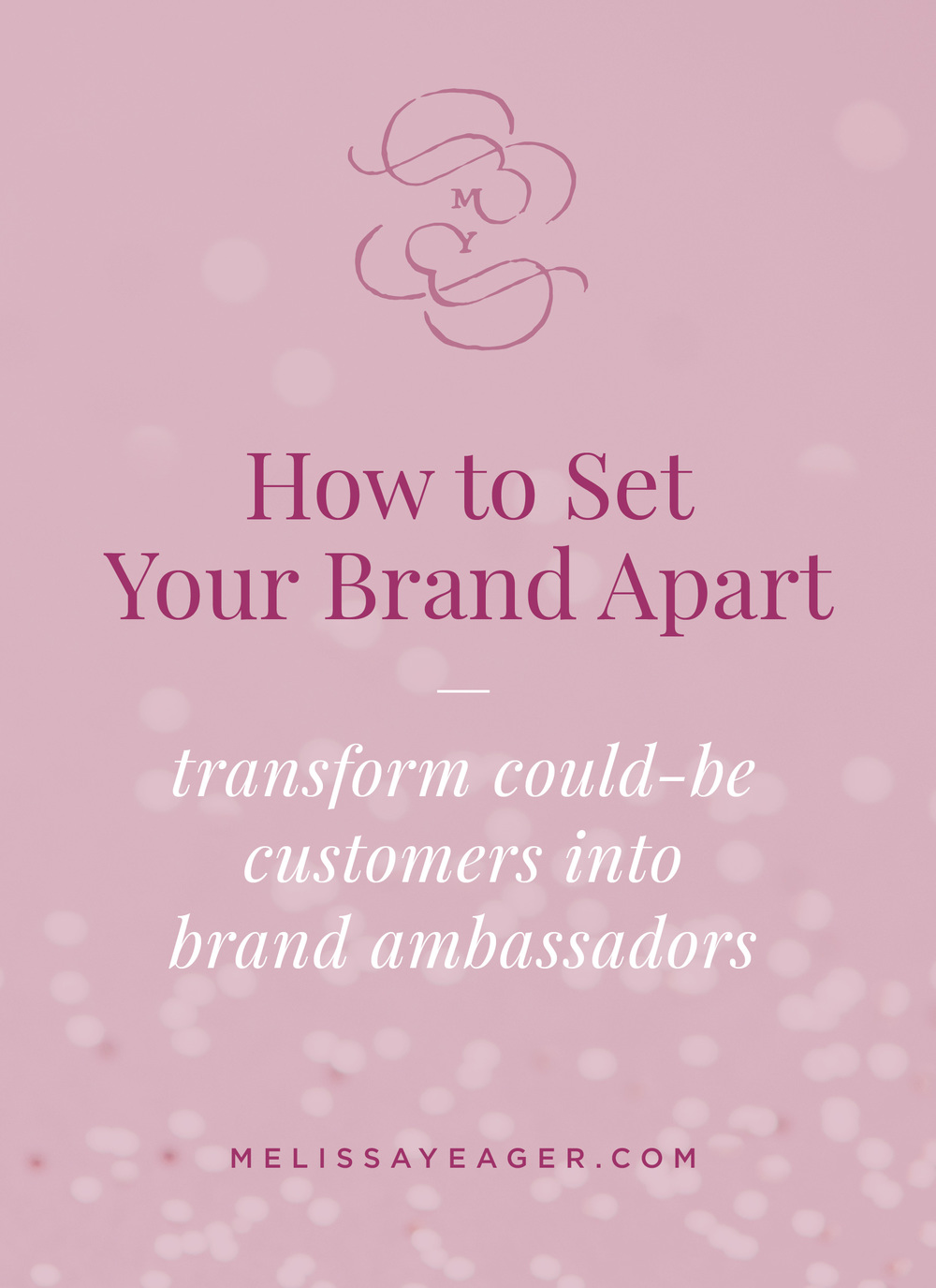 How to Set Your Brand Apart - transform could-be customers into brand ambassadors