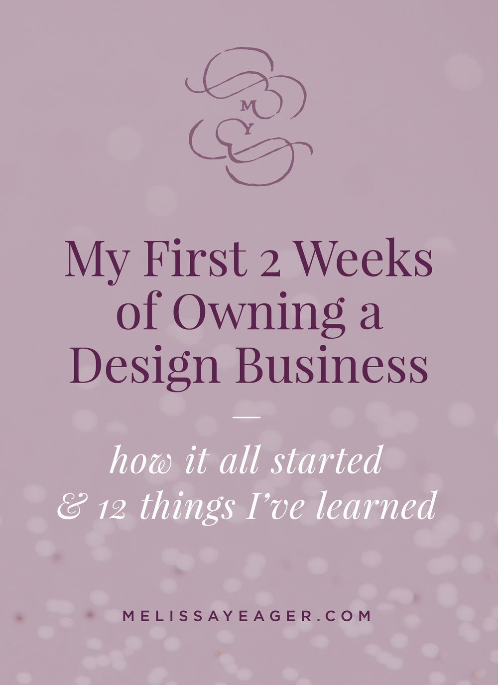 My First 2 Weeks of Owning a Design Business - how it all started & 12 things I've learned