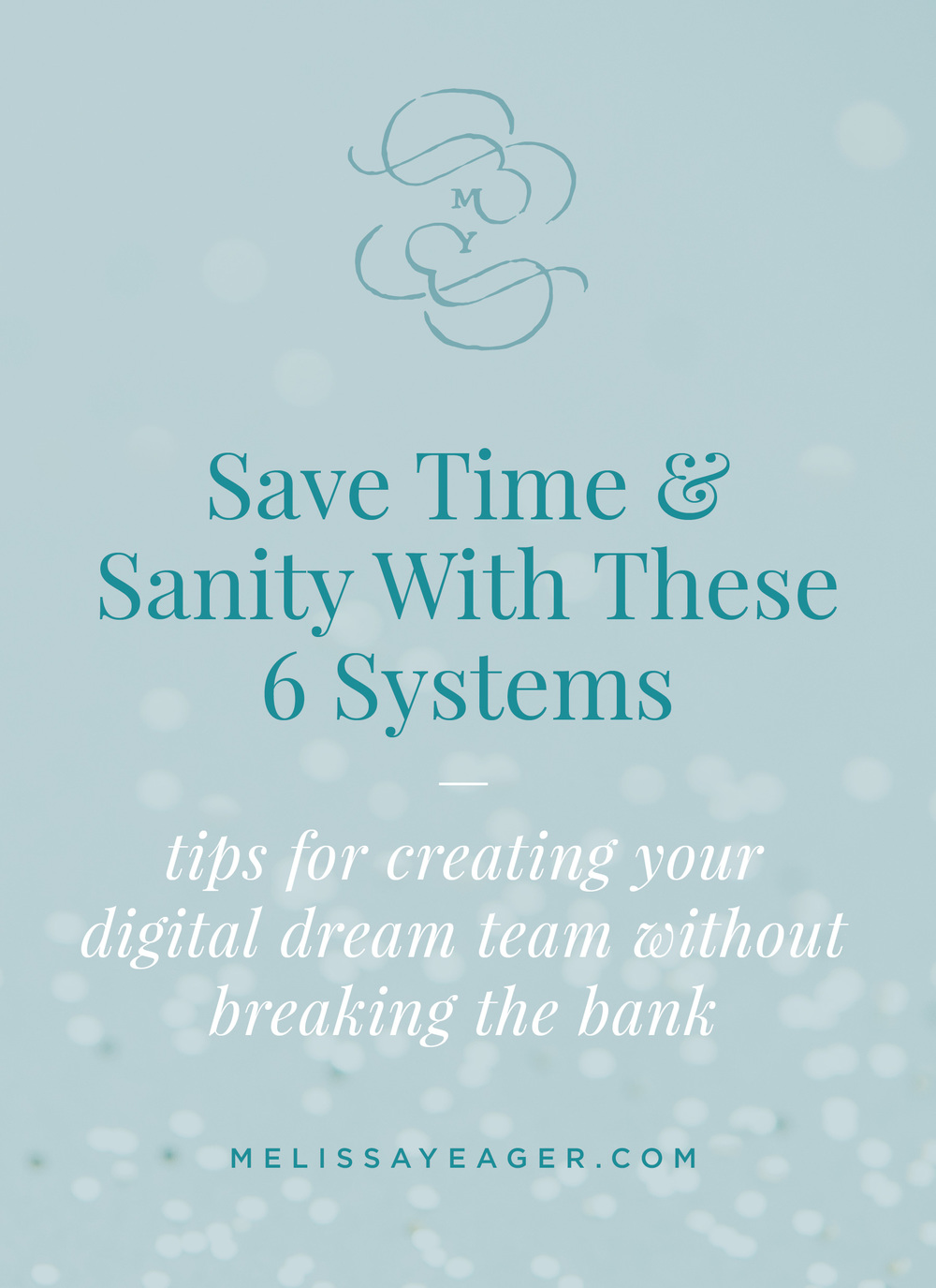 Save time & sanity with these 6 systems - tips for creating your digital dream team without breaking the bank