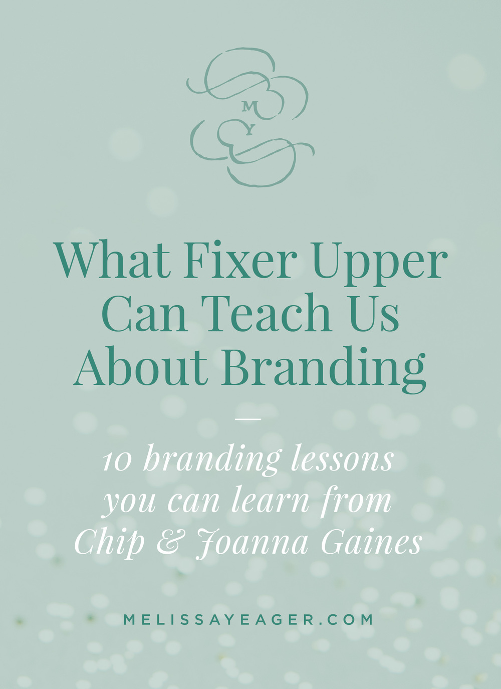 What Fixer Upper Can Teach Us About Branding - 10 branding lessons you can learn from Chip & Joanna Gaines