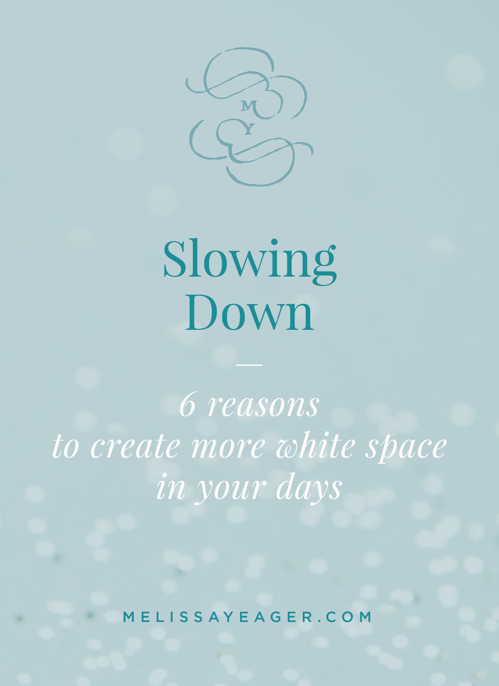 Slowing Down - 6 reasons to create more white space in your days