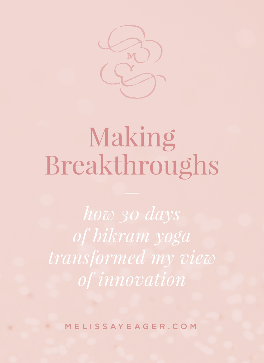 Making Breakthroughs - how 30 days of bikram yoga transformed my view of innovation