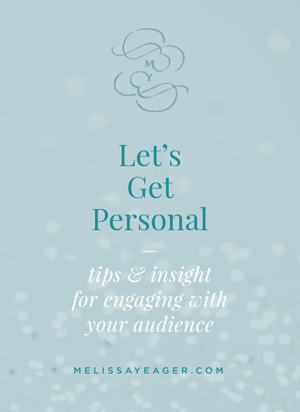 Let's Get Personal - tips & insight for engaging with your audience